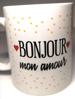 "Tasse ""Bonjour mon Amour"""