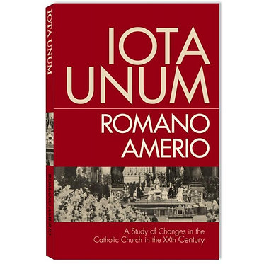 Book: Iota Unum: A Study of the Changes in the Catholic Church... (Amerio)