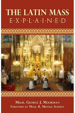 Book: The Latin Mass Explained (Moorman)