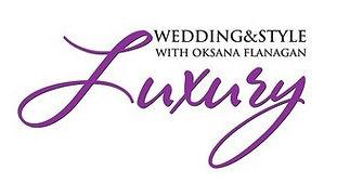 LUXURY Wedding & Style  with Oksana Flanagan