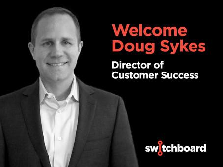 Welcome Doug Sykes, Director of Customer Success!