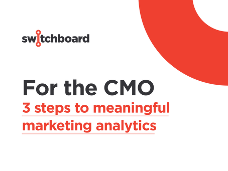 Three steps to meaningful marketing analytics for the CMO