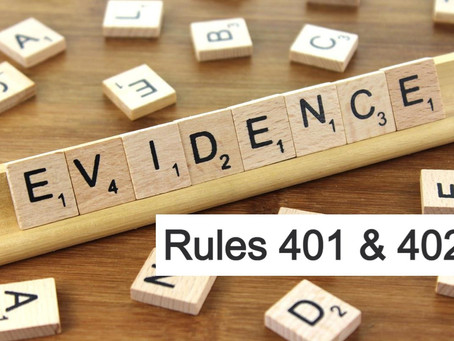 Conroe Criminal Defense Lawyer - Rules of Evidence Series RULES 401 & 402