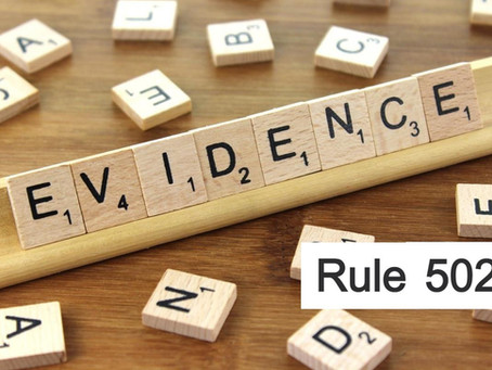 Conroe Criminal Defense Attorney - Texas Rules of Evidence Series RULE 502
