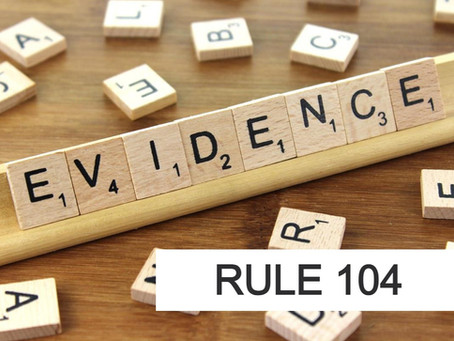 Conroe Criminal Defense Lawyer - Rules of Evidence Series RULE 104