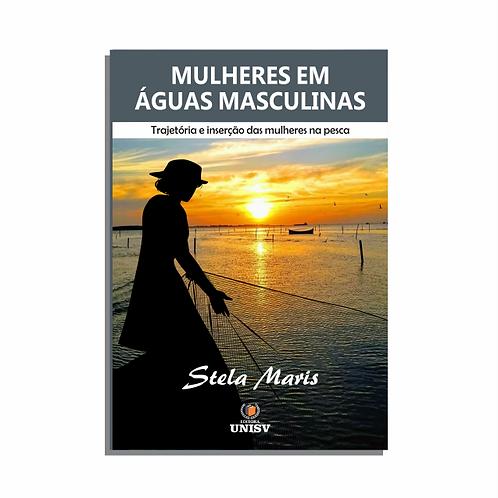 Mulheres em Águas Masculinas: Trajetória e inserção das mulheres na pesca
