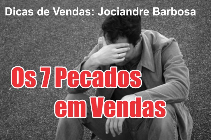 Os Sete Pecados Capitais em Vendas - Palestrante Jociandre