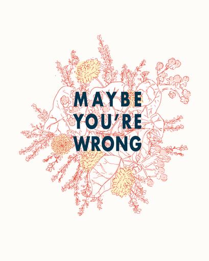 May You're Wrong