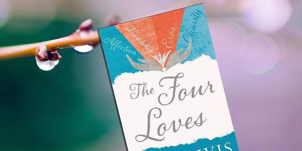 """""""The Four Loves,"""" by C.S. Lewis"""