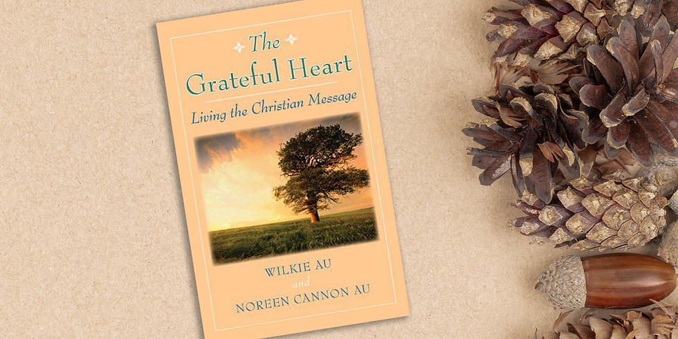 """Book Discussion of """"The Grateful Heart: Living the Christian Message"""""""