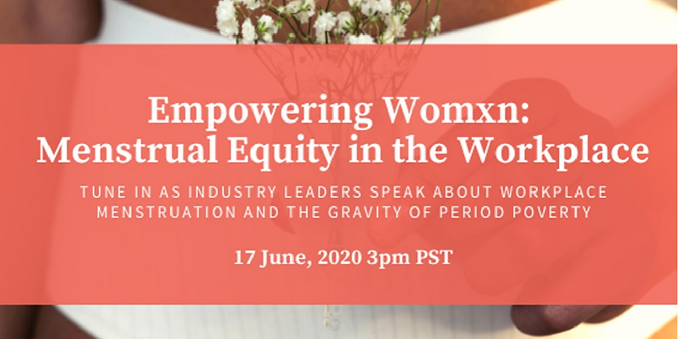 Empowering Womxn: Menstrual Equity in the Workforce hosted by KAALI