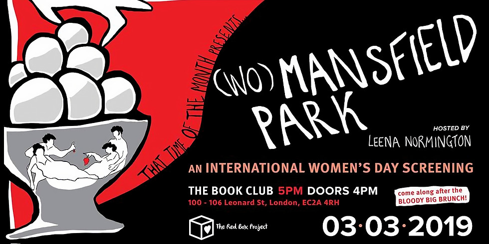 (Wo)Mansfield Park: An International Women's Day screening hosted by Leena Normington in support of Bloody Good Period