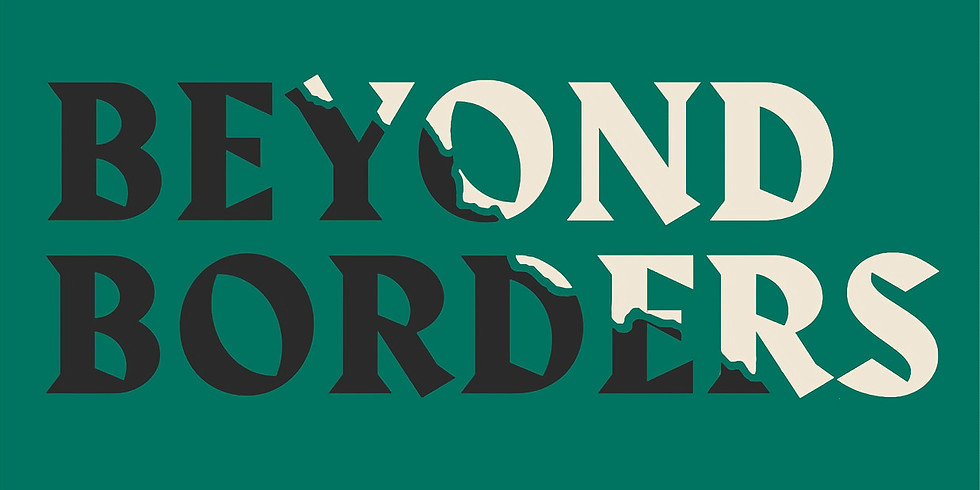 Beyond Borders hosted by The People's Film Club X Occupy Festival BAC