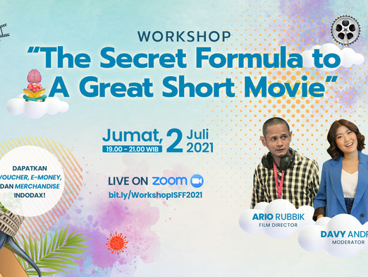 ISFF 2021 Road to Open Submission Workshop: The Secret Formula to A Great Short Movie