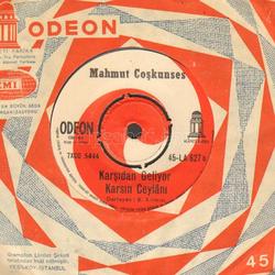 Mahmut Coşkunses - Karşıdan Geliyor Kars'ın Ceylanı(45lik), Odeon (derleyen: Bedirhan Kırmızı)