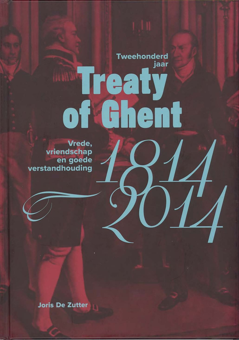 Tweehonderd jaar Treaty of Ghent, Joris De Zutter