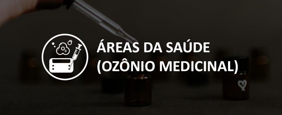 C. Áreas de Saúde (Ozônio Medicinal) - B