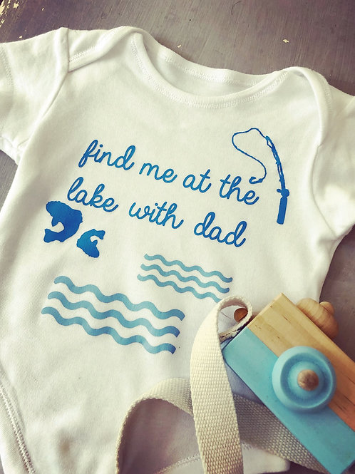 FIND ME AT THE LAKE WITH DAD BABY GROW