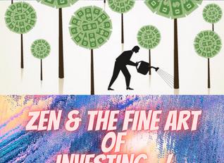 ZEN and fine art of investing..
