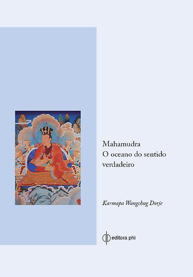 Mahamudra – O oceano do sentido verdadeiro