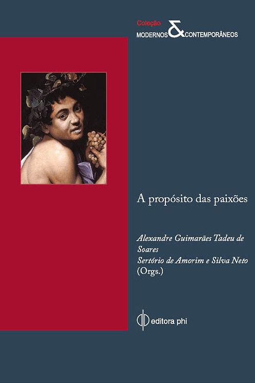 A proposito das paixões, editora phi, Alexandre Guimarães, Sertório de Amorim