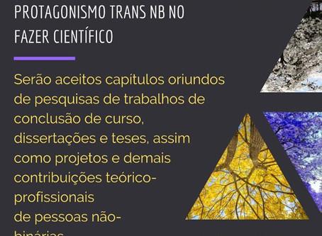 """Lançado Edital do livro """"A primavera Não-binárie: protagonismo trans NB no fazer científico"""""""