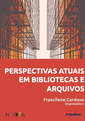 Perspectivas atuais em bibliotecas e arquivos
