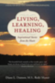 Living, Learning, Healing: Inspirational Stories from the Heart by Diane. L. Dunton