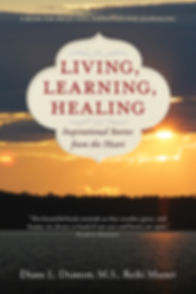 Living, Learning, Healing: Inspirational Stories from the Heart by Diane L. Dunton