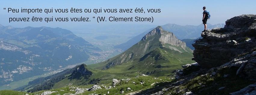 « Peu importe qui vous êtes ou qui vous avez été, vous pouvez être qui vous voulez. (W. Clement Stone) »