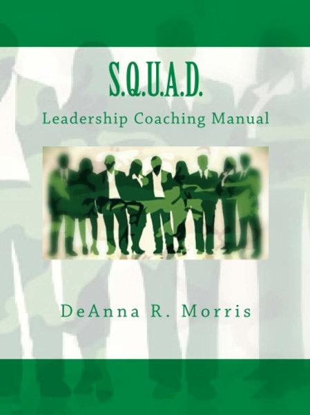 S.Q.U.A.D. Leadership Coaching Manual