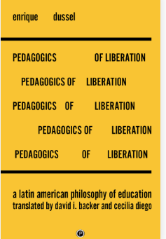 The Pedagogics of Liberation: A Latin American Philosophy of   Education