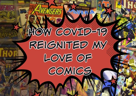 How COVID-19 Reignited My Love of Comics