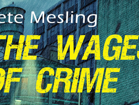 Free Story from My Forthcoming Collection: THE WAGES OF CRIME!
