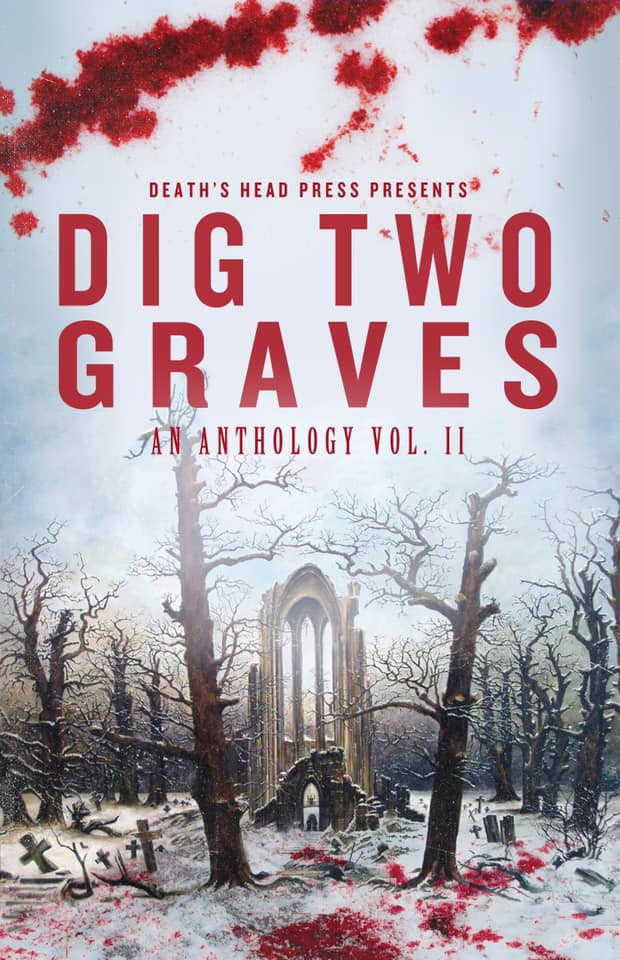 Dig Two Graves, Vol. II
