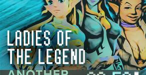 """""""Ladies of the Legend"""""""