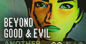 """""""Beyond Good & Evil"""""""