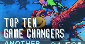 """""""Top Ten Game Changers"""""""