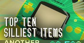 """""""Top Ten Silliest Items"""""""