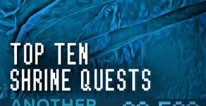 """""""Top Ten Shrine Quests"""""""