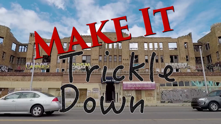Make It Trickle Down: An Abstract Documentary