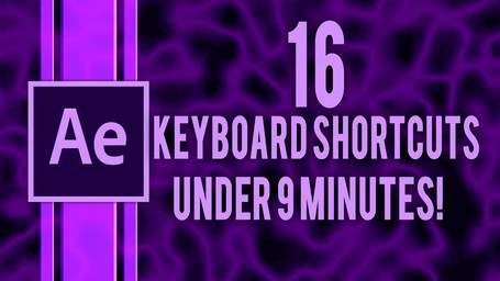 16 Useful After Effects Keyboard Shortcuts in Under 9 Minutes!