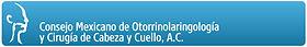 consejo mexicano de otorrinolaringología y cirugía de cabeza y cuello