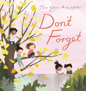 Don't Forget (By: Jane Godwin)