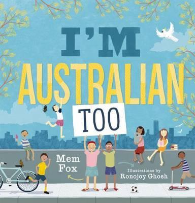 I'm Australian too (By: Mem Fox)