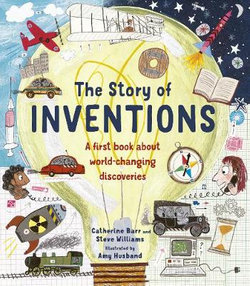 The Story of Inventions (By: Catherine Barr & Steve Williams)