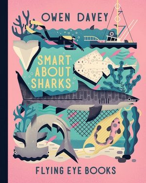 Smart about Sharks (By: Owen Davey)