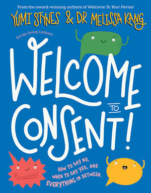 Welcome to consent (By: Yumi Stynes)