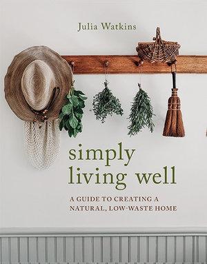 Simply Living Well (By: Julia Watkins)