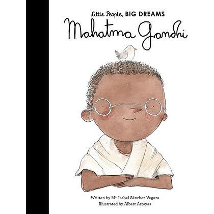 Little People, Big Dreams. Mahatma Gandhi (By: Maria Isabel Sanchez Vegara)